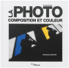 EYROLLES La Photo - Composition & Couleur (New)